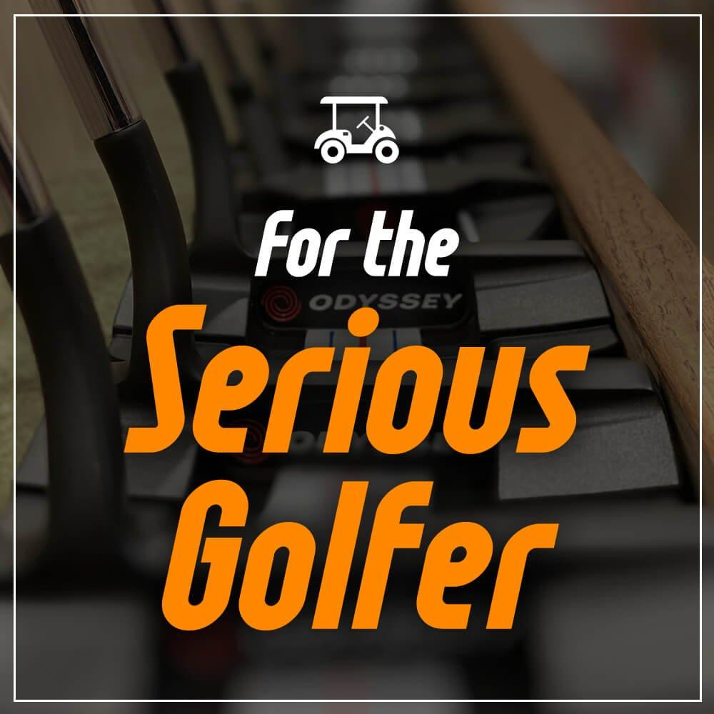 For the Serious Golfer